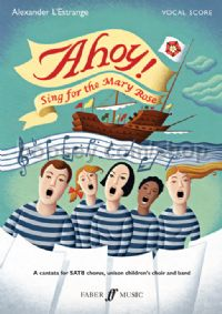 Ahoy! Sing for the Mary Rose (SATB, Unison Voices, Children's Choir & Mixed Ensemble)