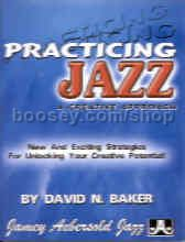 Practicing Jazz A Creative Approach (Jamey Aebersold Jazz Play-along)