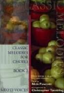 Classic Melodies for Choirs 2 (Mixed Voices)