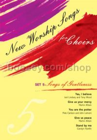 New Worship Songs For Choirs Songs Of Gentleness 5