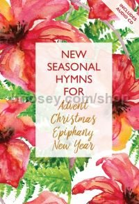 New Seasonal Hymns for Advent, Christmas, Epiphany, New Year (+ CD)