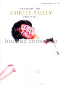 This Is My Life: Shirley Bassey's Greatest Hits (Piano, Voice & Guitar)