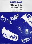 Show Me (My Fair Lady) for brass band