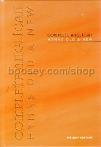 Complete Anglican Hymns Old & New Melody Edition