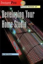 Sound Advice On Developing Your Home Studio (Book & CD)