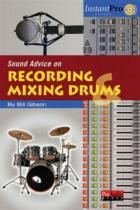 Sound Advice On Recording And Mixing Drums (Book & CD)