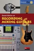 Sound Advice On Recording & Mixing Guitars (Book & CD)