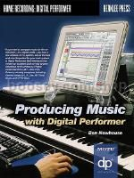 Producing Music With Digital Performer (Book & CD)