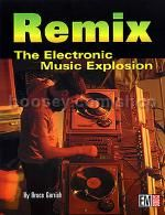 Remix The Electronic Music Explosion