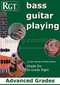 RGT Bass Guitar Playing Advanced Grades 6-8