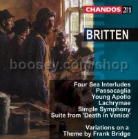 Sea Interludes/Young Apollo/Suite from Death in Venice/Lachrymae/Simple Symphony (Chandos Audio CD)