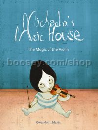 Michaela's Music House: Magic Of The Violin