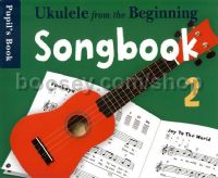 Ukulele From the Beginning Songbook 2 (pupil's edition)