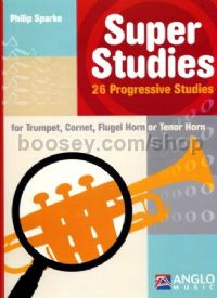 Super Studies for Trumpet, Cornet, Flugel Horn or Tenor Horn