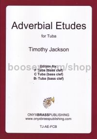 Adverbial Etudes for Tuba (F bass clef, C bass clef and Bb bass clef edition
