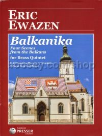 Balkanika Four Scenes from The Balkans for brass quintet (score & parts)