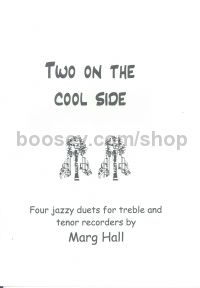 Two on the Cool Side: Four Jazzy Duets for Treble and Tenor Recorders