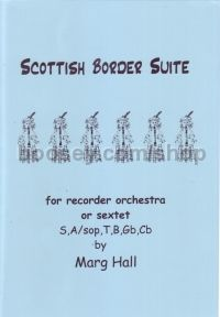 Scottish Border Suite - for recorder orchestra or sextet