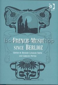 French Music Since Berlioz (Ashgate Books) Hardback