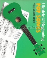 Ukulele From The Beginning Pop Songs Green Book
