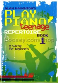 Play Piano! Teenage Repertoire Book 1