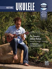 Mastering Ukulele (The Complete Ukulele Method) (+ DVD)