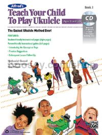 Teach Your Child to Play Ukulele, Book 1 (+ CD)