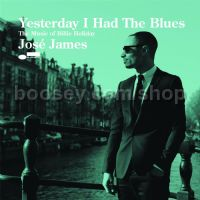 Yesterday I Had The Blues (José James) (Blue Note LPs)