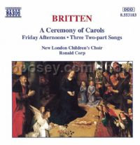A Ceremony of Carols/The Birds/Friday Afternoons/Two-Part Songs etc. (Naxos Audio CD)