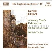Young Man's Exhortation/Till Earth Outwears/Oh Fair to See (English Song vol.16) (Naxos Audio CD