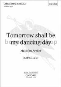 Tomorrow shall be my dancing day (SATB vocal score)