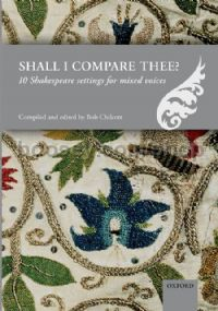 Shall I compare thee? - 10 Shakespeare settings for mixed voices