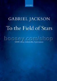 To the Field of Stars for SATB, percussion & cello (vocal score)