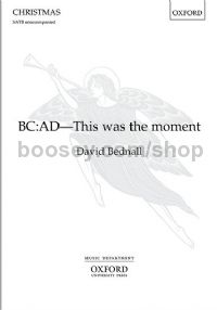 BC:AD - This was the moment - SATB unaccompanied