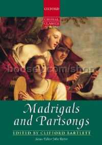 Madrigals & Partsongs (Oxford Choral Classics) SATB mainly unaccompanied