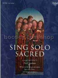 Sing Solo Sacred 40 Favourite Songs & Arias for Low Voice & Organ or Piano