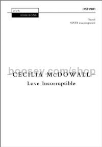Love Incorruptible (SSATB Unaccompanied)
