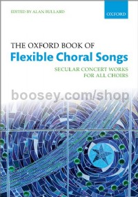 The Oxford Book of Flexible Choral Songs (Paperback)