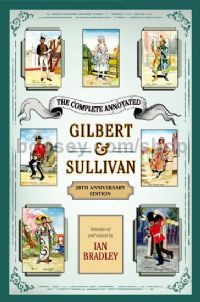 The Complete Annotated Gilbert & Sullivan (20th Anniversary Edition)