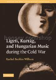 Ligeti, Kurtag, and Hungarian Music During the Cold War (Music in the Twentieth Century) (Hardcover)