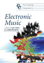 Cambridge Companion To Electronic Music (Cambridge Companions to Music series) Hardback