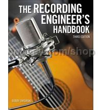 The Recording Engineer's Handbook (3rd Edition)