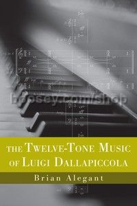 Twelve-Tone Music of Luigi Dallapiccola (University of Rochester Press) Hardback
