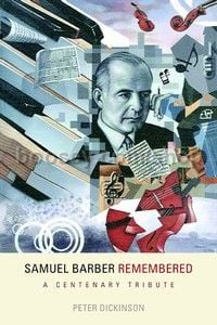Samuel Barber Remembered (University of Rochester Press) Hardback