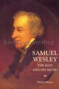 Samuel Wesley: The Man and his Music (Boydell Press) Hardback