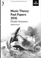 Music Theory Past Papers 2016 Model Answers, ABRSM Grade 7
