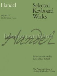 Selected Keyboard Works, Book IV: The Six Grand Fugues