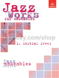 Jazz Works for ensembles,  1. Initial Level (Score Edition Pack)