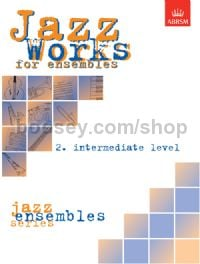 Jazz Works for ensembles, 2. Intermediate Level (Score Edition Pack)