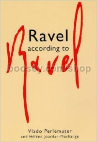 Ravel According to Ravel